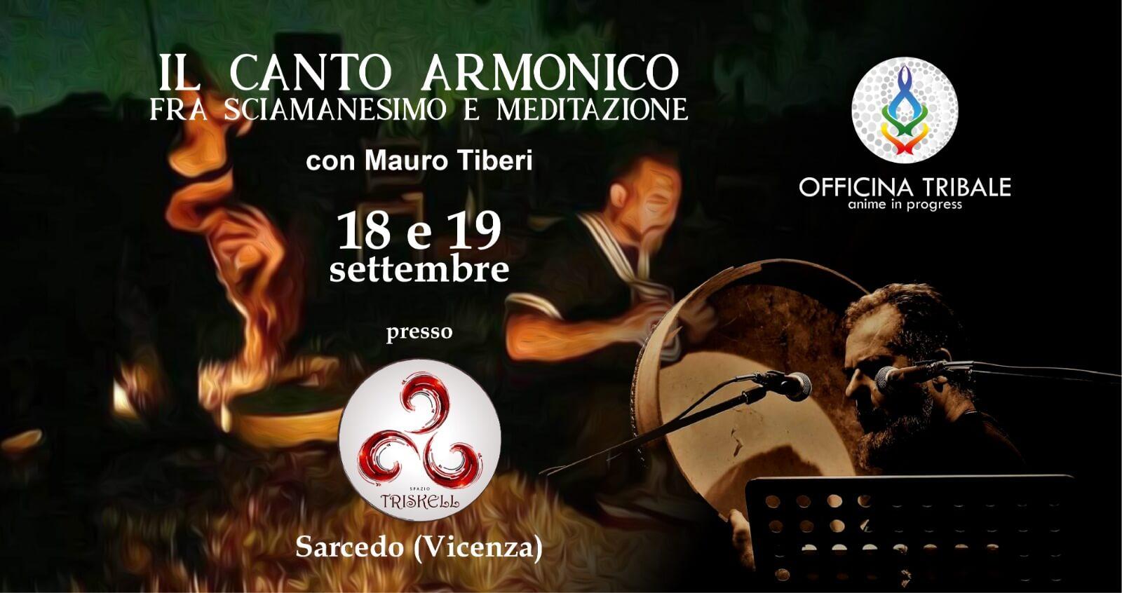 SEMINARIO: IL CANTO ARMONICO TRA SCIAMANESIMO E MEDITAZIONE con Mauro Tiberi